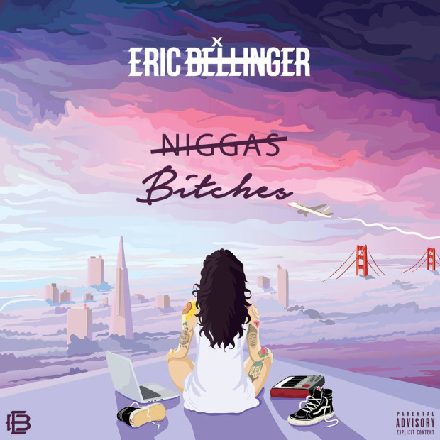 bitches eric bellinger